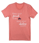 Keep your friends close. Keep your chickens closer t-shirt