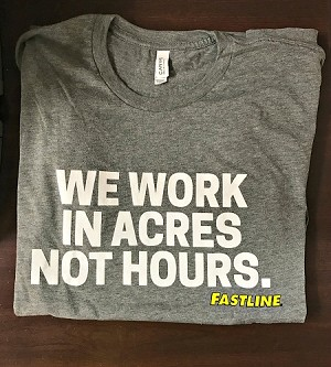 Fastline: We Work in Acres Not Hours t-shirt